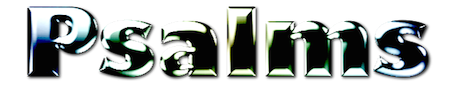 Please click Psalms logo to view many more psalms